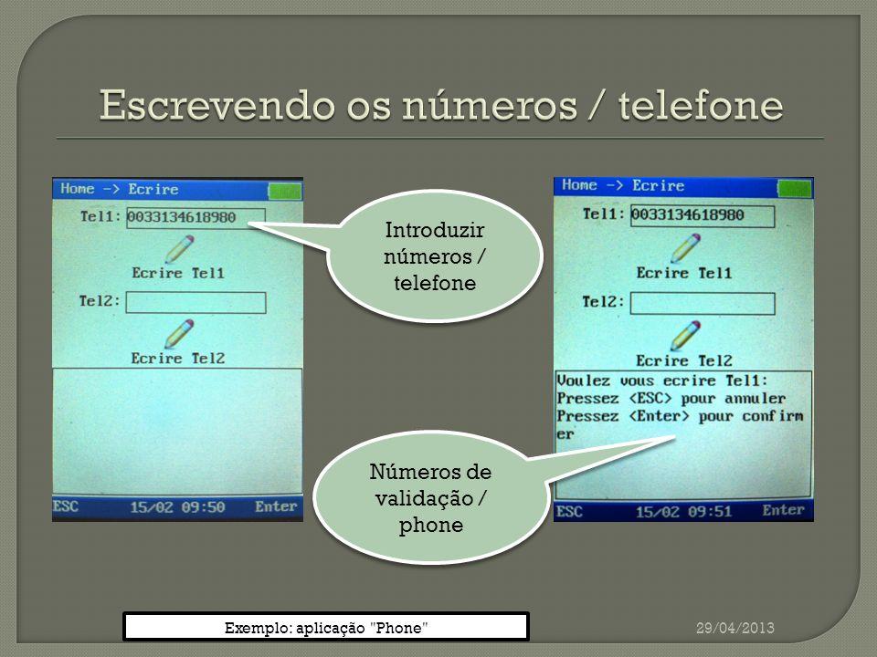 29/04/2013 Introduzir números / telefone Números de validação / phone Exemplo: aplicação