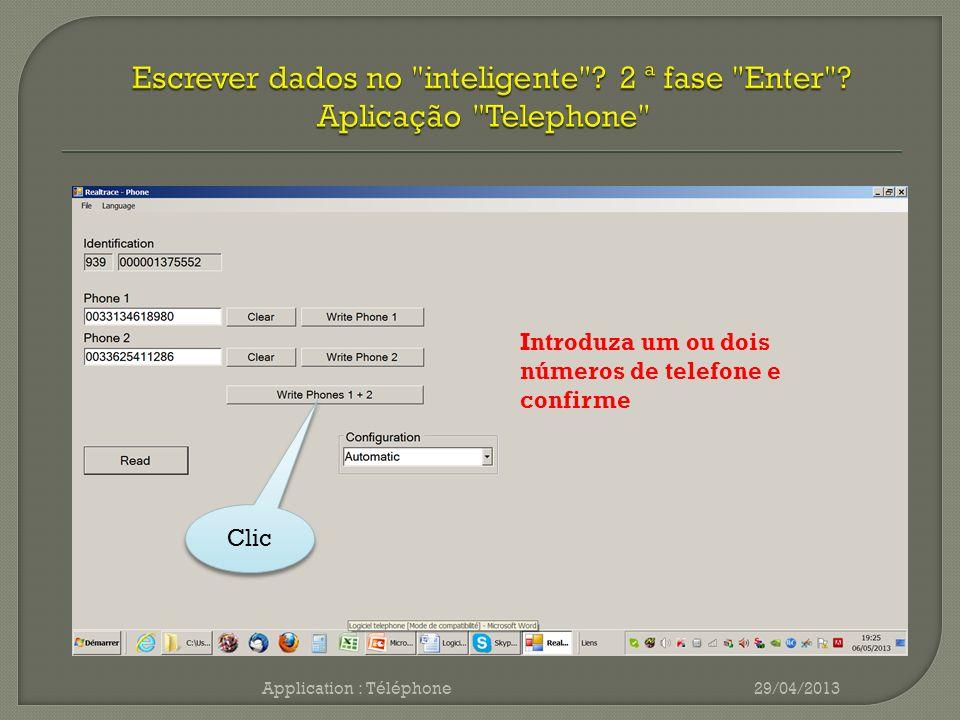 29/04/2013Application : Téléphone Clic Introduza um ou dois números de telefone e confirme