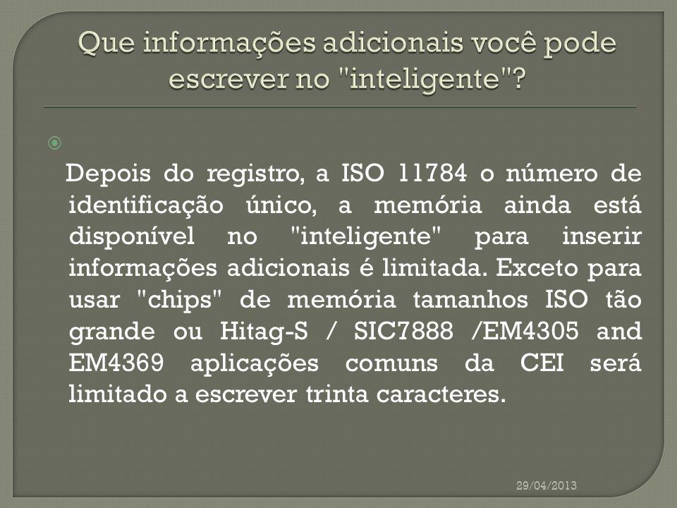 Depois do registro, a ISO 11784 o número de identificação único, a memória ainda está disponível no
