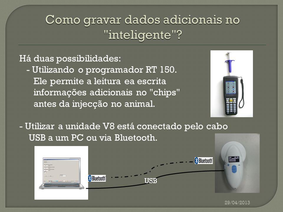 29/04/2013 Aplicação Vacinas A unidade V8 pode ser desligado do computador e, então, ser usado para programar o chip no animal mensagem exibida o leitor