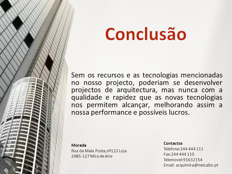 Sem os recursos e as tecnologias mencionadas no nosso projecto, poderiam se desenvolver projectos de arquitectura, mas nunca com a qualidade e rapidez
