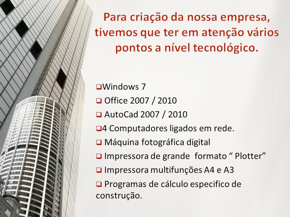 Windows 7 Office 2007 / 2010 AutoCad 2007 / 2010 4 Computadores ligados em rede. Máquina fotográfica digital Impressora de grande formato Plotter Impr