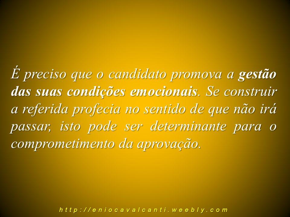 É preciso que o candidato promova a gestão das suas condições emocionais.