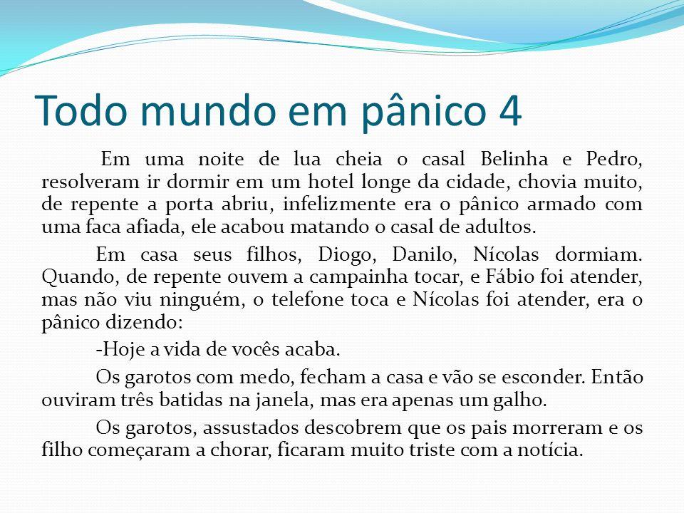 Todo mundo em pânico 4 Em uma noite de lua cheia o casal Belinha e Pedro, resolveram ir dormir em um hotel longe da cidade, chovia muito, de repente a