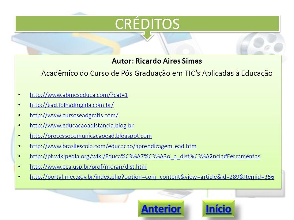 CRÉDITOS Autor: Ricardo Aires Simas Acadêmico do Curso de Pós Graduação em TICs Aplicadas à Educação http://www.abmeseduca.com/?cat=1 http://ead.folha