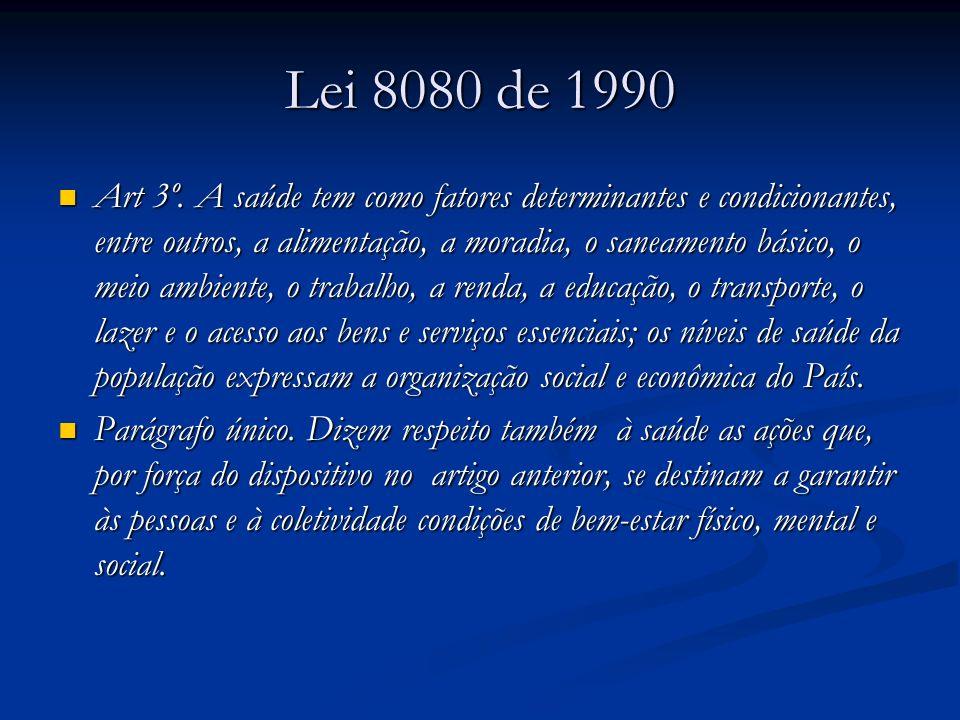 Lei 8080 de 1990 Art 3º.