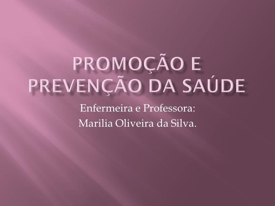 Enfermeira e Professora: Marilia Oliveira da Silva.