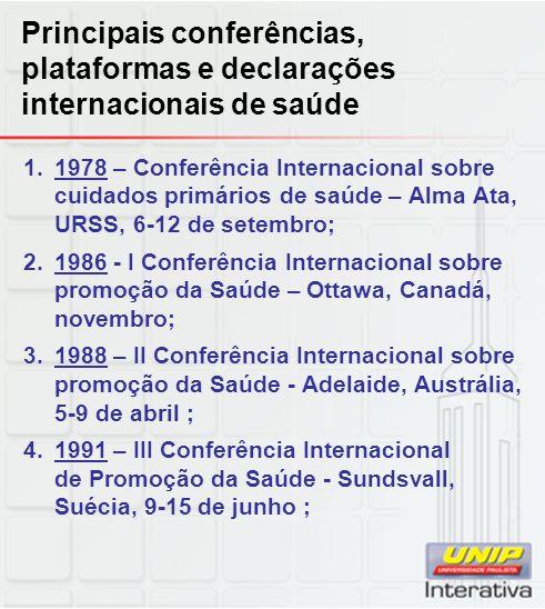 Principais conferências, plataformas e declarações internacionais de saúde 1.1978 – Conferência Internacional sobre cuidados primários de saúde – Alma
