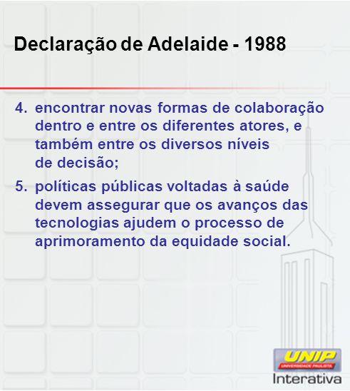 Declaração de Adelaide - 1988 4.encontrar novas formas de colaboração dentro e entre os diferentes atores, e também entre os diversos níveis de decisã
