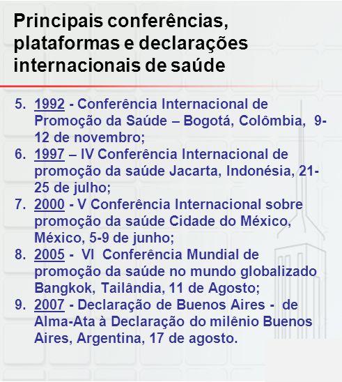 Principais conferências, plataformas e declarações internacionais de saúde 5.1992 - Conferência Internacional de Promoção da Saúde – Bogotá, Colômbia,