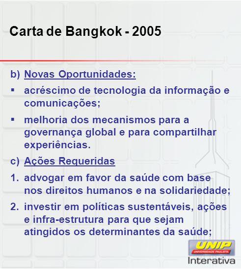 b)Novas Oportunidades: acréscimo de tecnologia da informação e comunicações; melhoria dos mecanismos para a governança global e para compartilhar expe