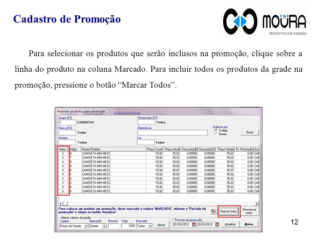 Para selecionar os produtos que serão inclusos na promoção, clique sobre a linha do produto na coluna Marcado. Para incluir todos os produtos da grade