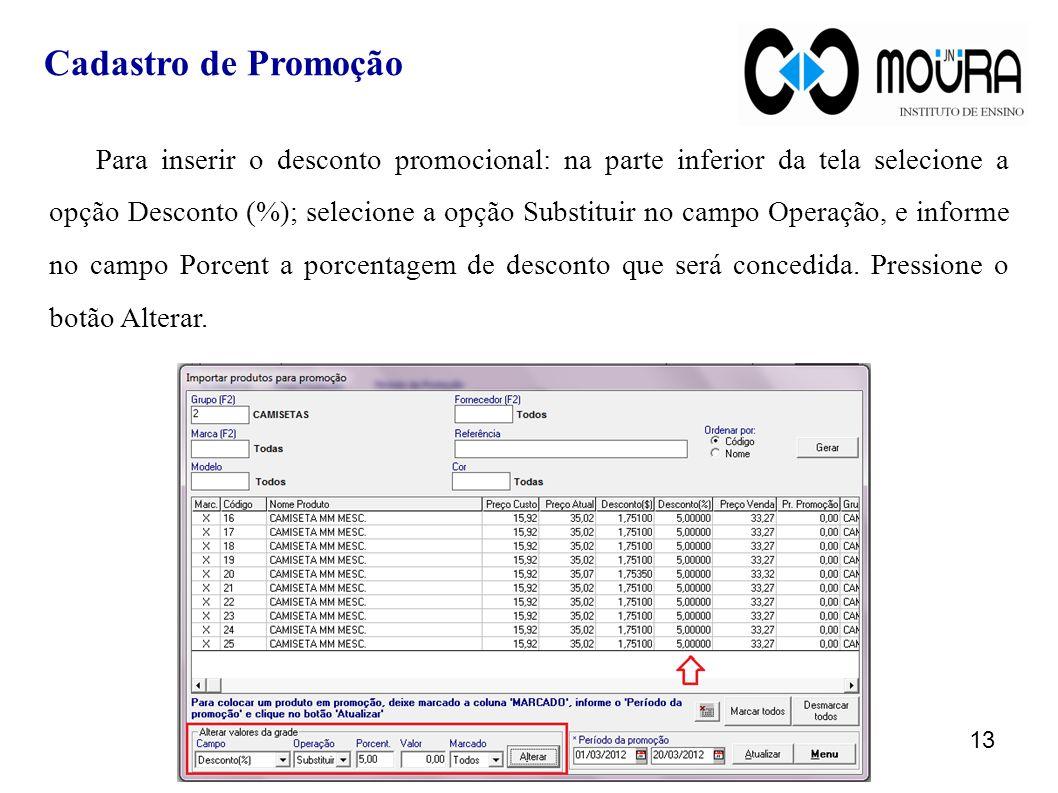 Para inserir o desconto promocional: na parte inferior da tela selecione a opção Desconto (%); selecione a opção Substituir no campo Operação, e infor