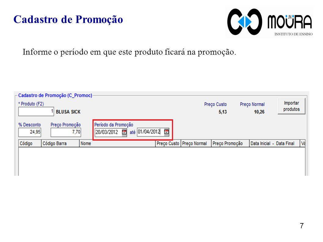 Clique sobre o botão Gravar. 8 Cadastro de Promoção