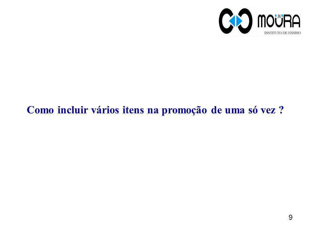 Pressione o botão Importar produtos na tela Cadastro de Promoção. 10 Cadastro de Promoção