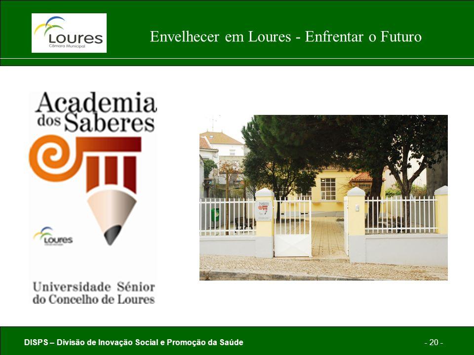 DISPS – Divisão de Inovação Social e Promoção da Saúde- 20 - Envelhecer em Loures - Enfrentar o Futuro