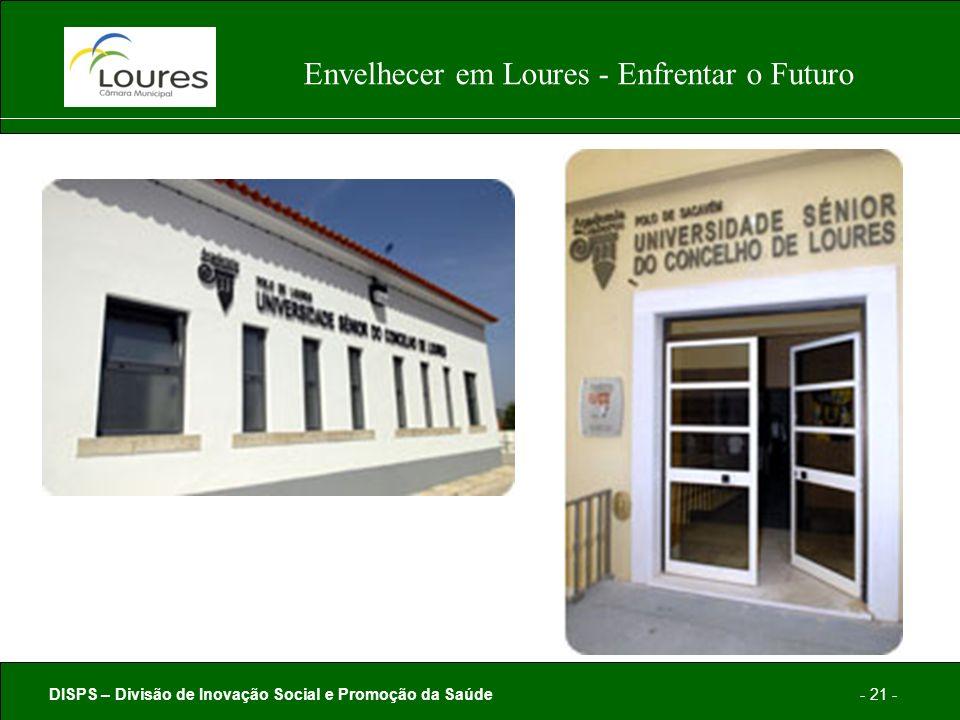 DISPS – Divisão de Inovação Social e Promoção da Saúde- 21 - Envelhecer em Loures - Enfrentar o Futuro