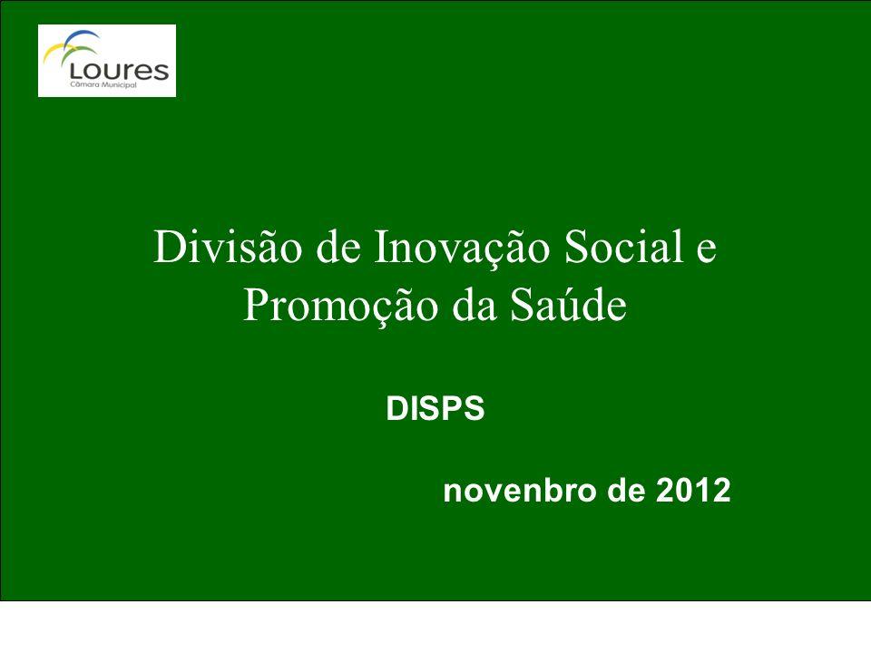 Divisão de Inovação Social e Promoção da Saúde DISPS novenbro de 2012