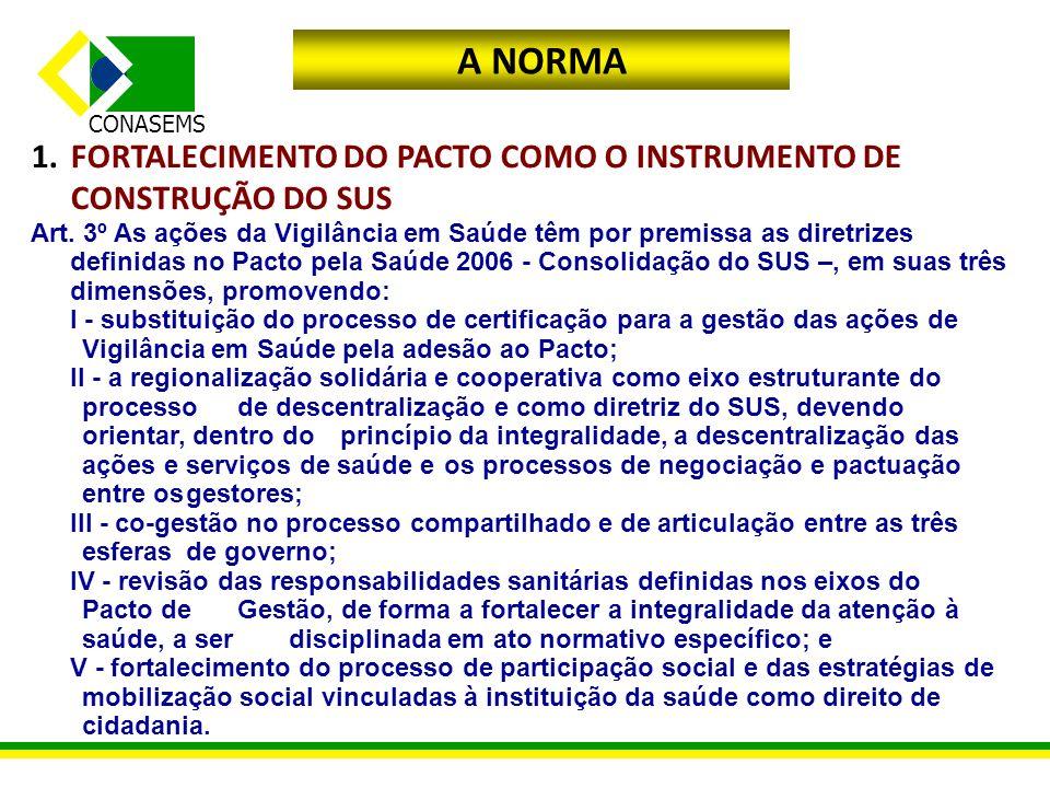 CONASEMS A NORMA 2.CONCEITO DE VIGILÂNCIA EM SAÚDE NO SUS: Art.