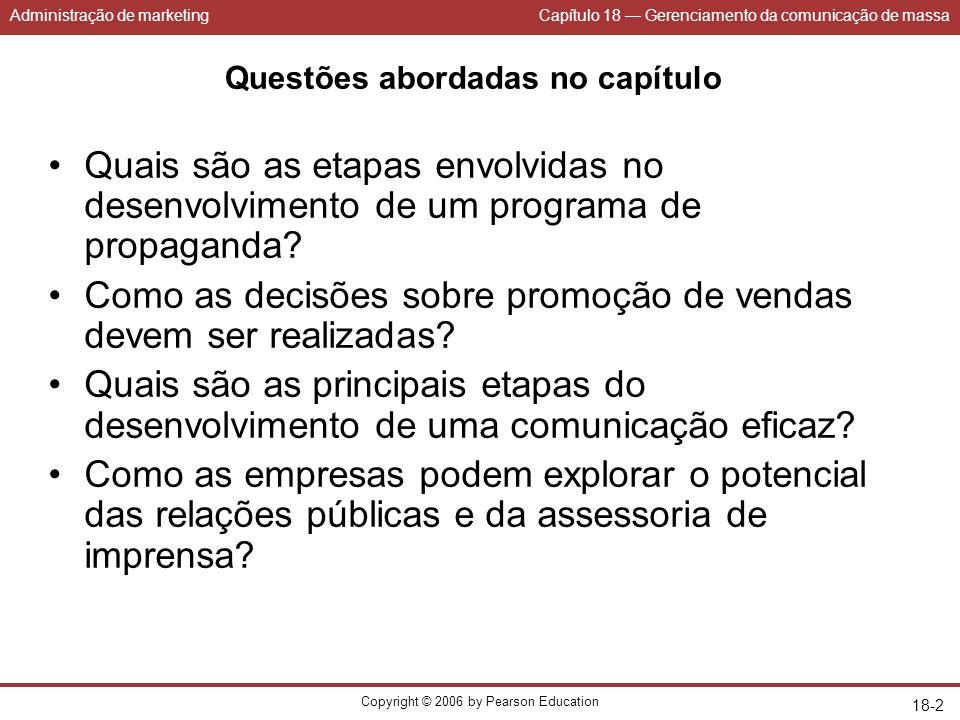 Administração de marketingCapítulo 18 Gerenciamento da comunicação de massa Copyright © 2006 by Pearson Education 18-2 Questões abordadas no capítulo