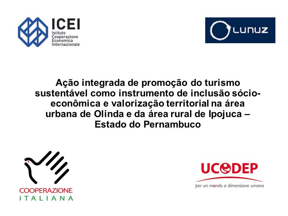 Ação integrada de promoção do turismo sustentável como instrumento de inclusão sócio- econômica e valorização territorial na área urbana de Olinda e da área rural de Ipojuca – Estado do Pernambuco