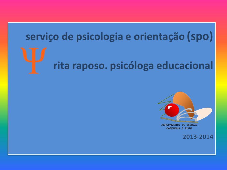 serviço de psicologia e orientação (spo) rita raposo. psicóloga educacional 2013-2014