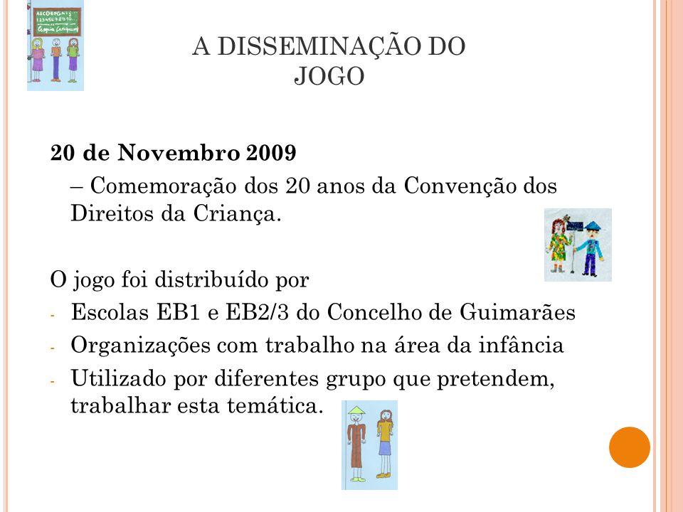 20 de Novembro 2009 – Comemoração dos 20 anos da Convenção dos Direitos da Criança. O jogo foi distribuído por - Escolas EB1 e EB2/3 do Concelho de Gu