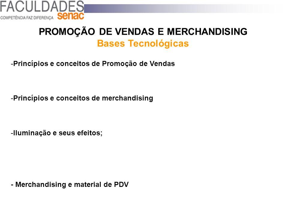 -Princípios e conceitos de Promoção de Vendas -Princípios e conceitos de merchandising -Iluminação e seus efeitos; - Merchandising e material de PDV P