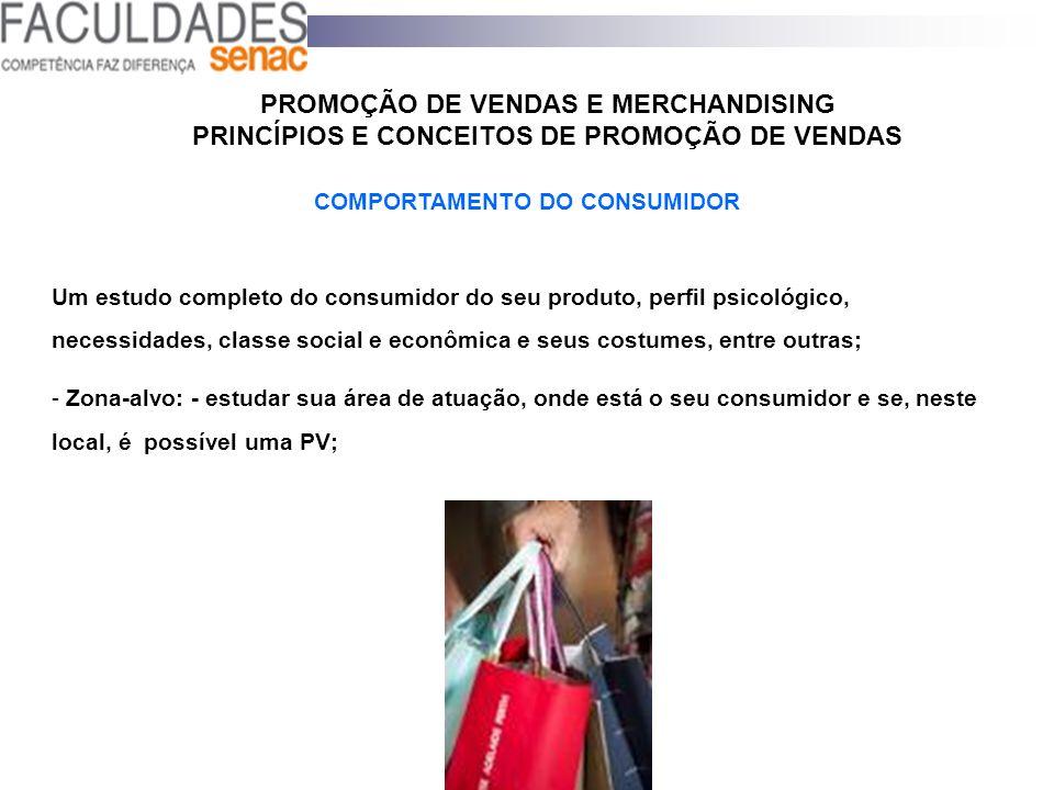 PROMOÇÃO DE VENDAS E MERCHANDISING PRINCÍPIOS E CONCEITOS DE PROMOÇÃO DE VENDAS COMPORTAMENTO DO CONSUMIDOR Um estudo completo do consumidor do seu pr