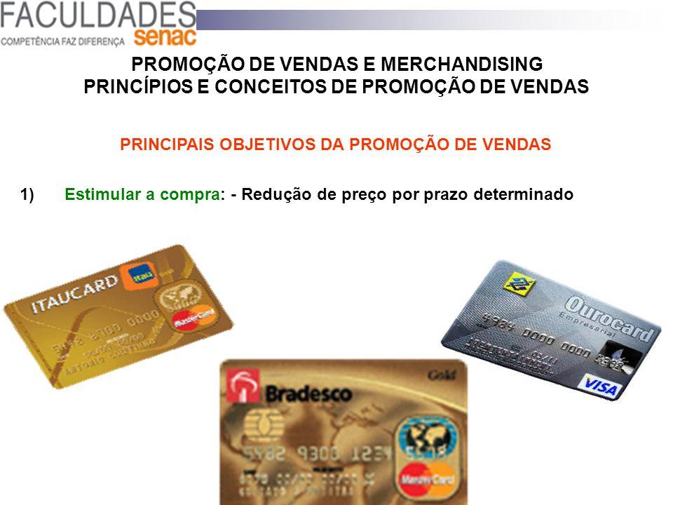 PROMOÇÃO DE VENDAS E MERCHANDISING PRINCÍPIOS E CONCEITOS DE PROMOÇÃO DE VENDAS PRINCIPAIS OBJETIVOS DA PROMOÇÃO DE VENDAS 1)Estimular a compra: - Red