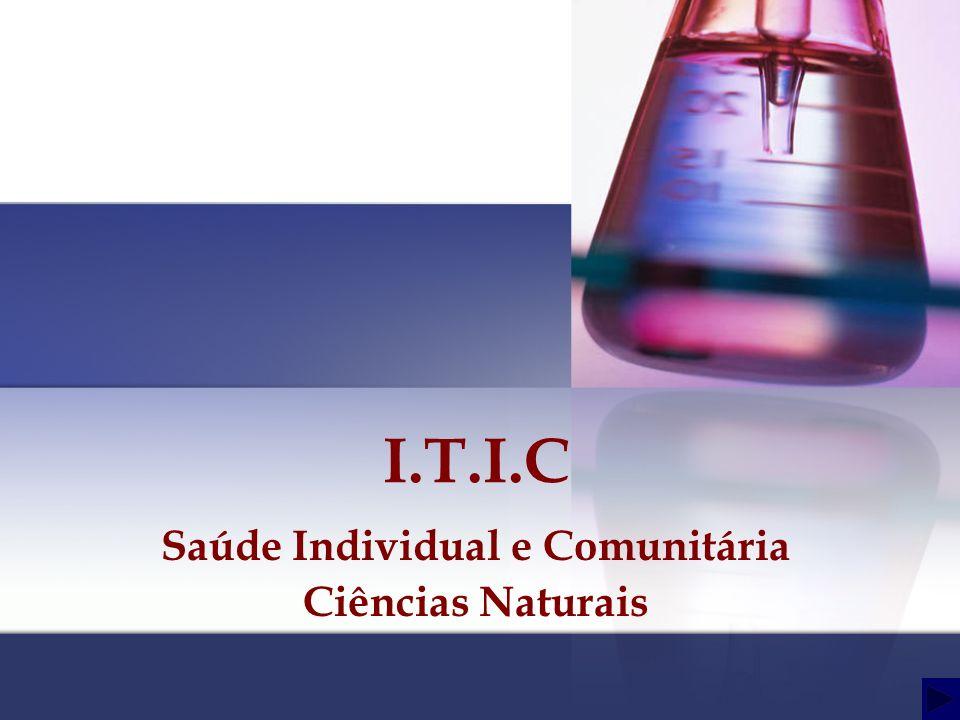 I.T.I.C Saúde Individual e Comunitária Ciências Naturais