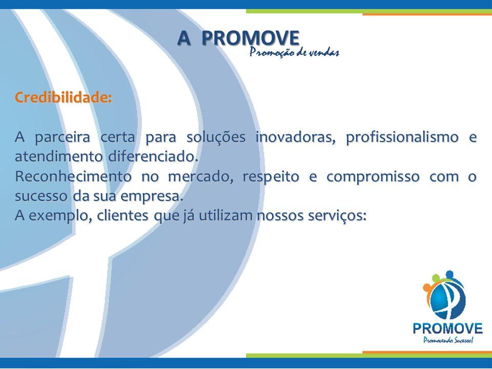 Credibilidade: A parceira certa para soluções inovadoras, profissionalismo e atendimento diferenciado.