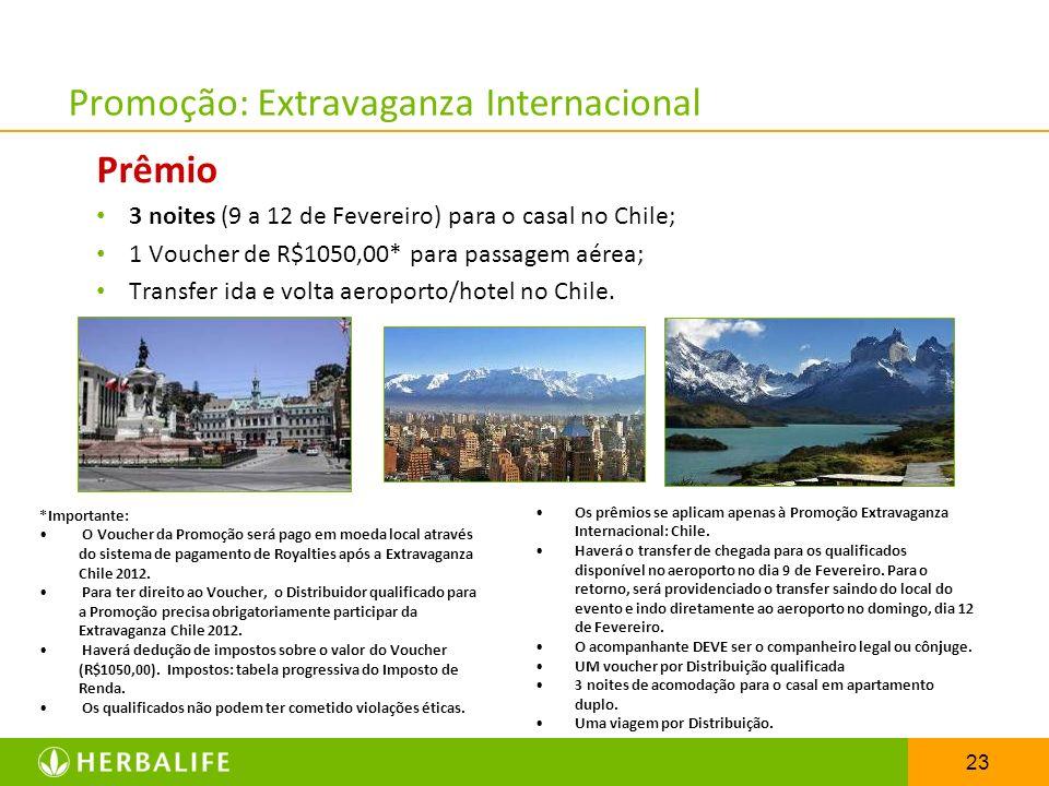 23 Prêmio 3 noites (9 a 12 de Fevereiro) para o casal no Chile; 1 Voucher de R$1050,00* para passagem aérea; Transfer ida e volta aeroporto/hotel no C