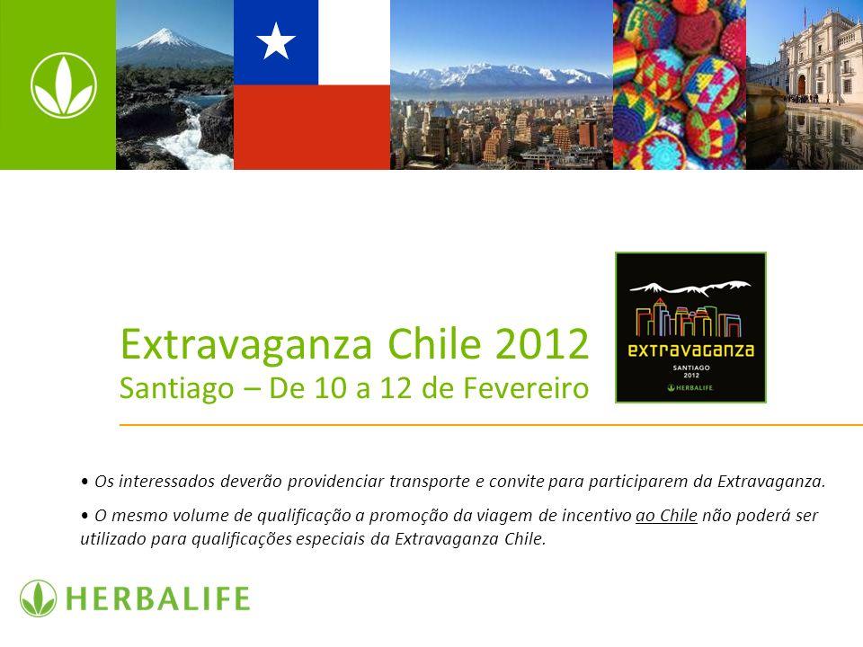Extravaganza Chile 2012 Santiago – De 10 a 12 de Fevereiro Os interessados deverão providenciar transporte e convite para participarem da Extravaganza