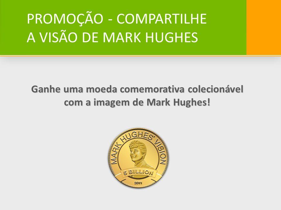 PROMOÇÃO - COMPARTILHE A VISÃO DE MARK HUGHES Ganhe uma moeda comemorativa colecionável com a imagem de Mark Hughes!
