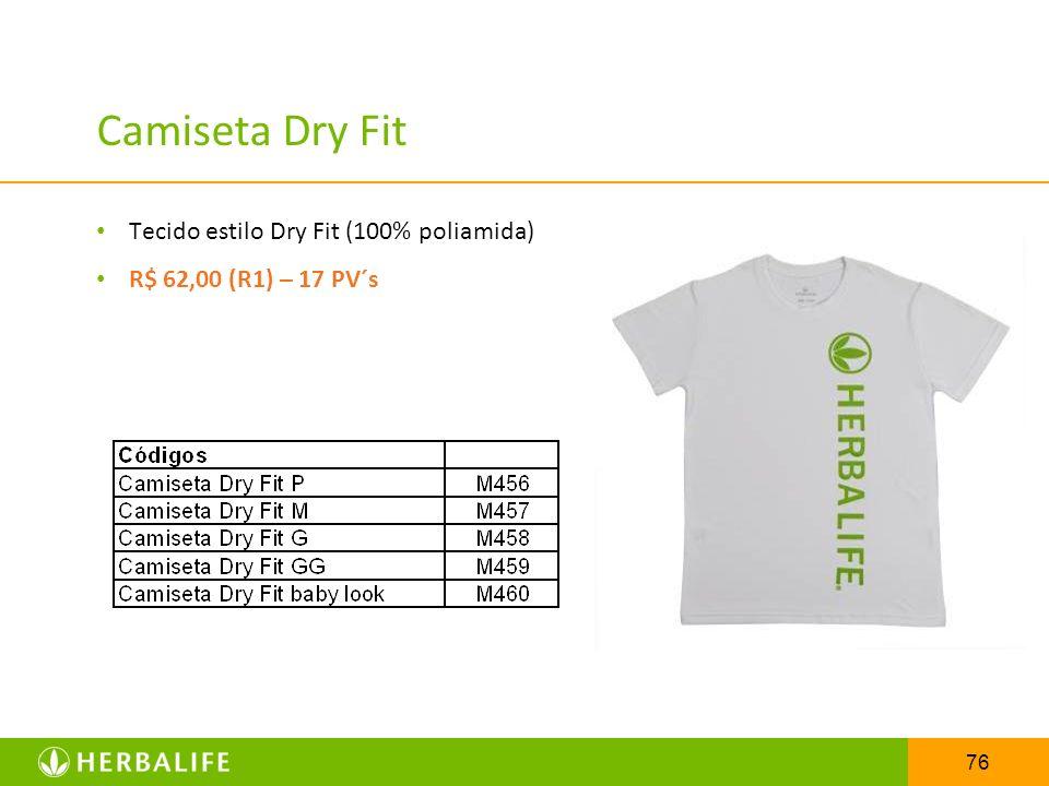 76 Camiseta Dry Fit Tecido estilo Dry Fit (100% poliamida) R$ 62,00 (R1) – 17 PV´s