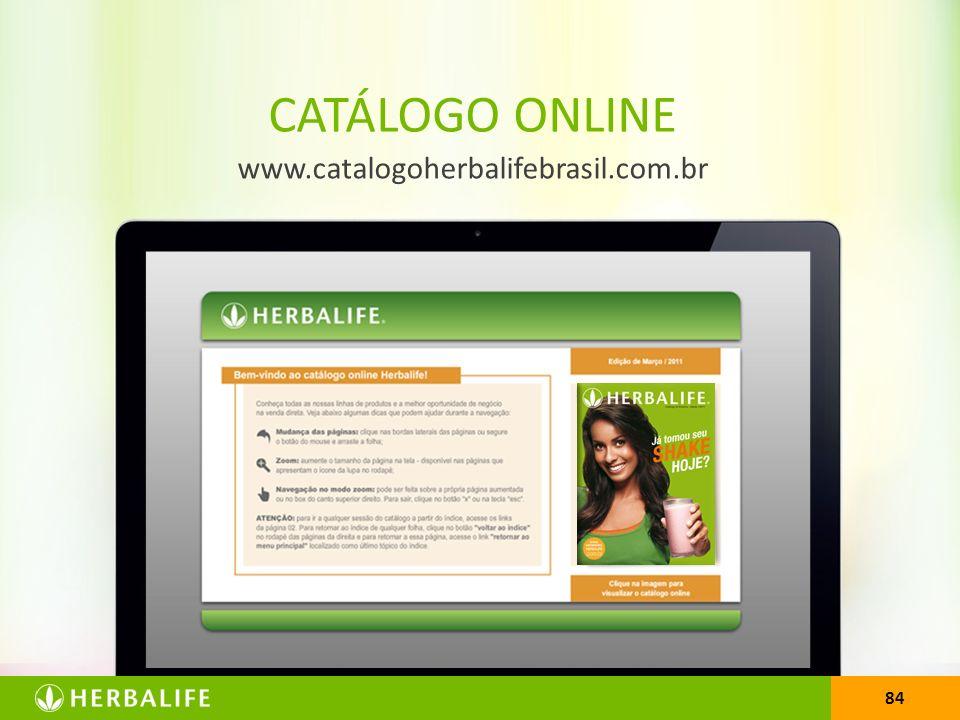 84 www.catalogoherbalifebrasil.com.br CATÁLOGO ONLINE 84