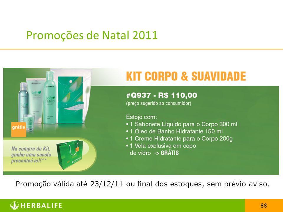 88 Promoções de Natal 2011 Promoção válida até 23/12/11 ou final dos estoques, sem prévio aviso.