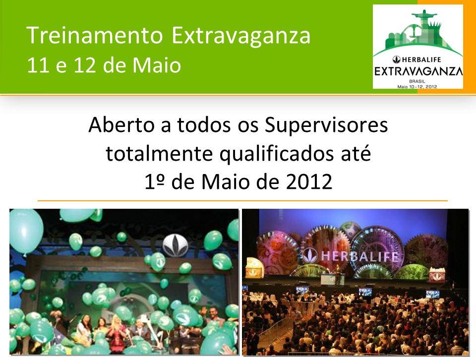 Treinamento Extravaganza 11 e 12 de Maio Aberto a todos os Supervisores totalmente qualificados até 1º de Maio de 2012