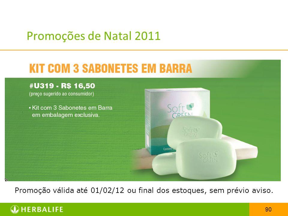 90 Promoções de Natal 2011 Promoção válida até 01/02/12 ou final dos estoques, sem prévio aviso.