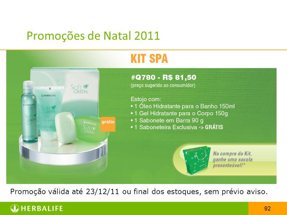 92 Promoções de Natal 2011 Promoção válida até 23/12/11 ou final dos estoques, sem prévio aviso.