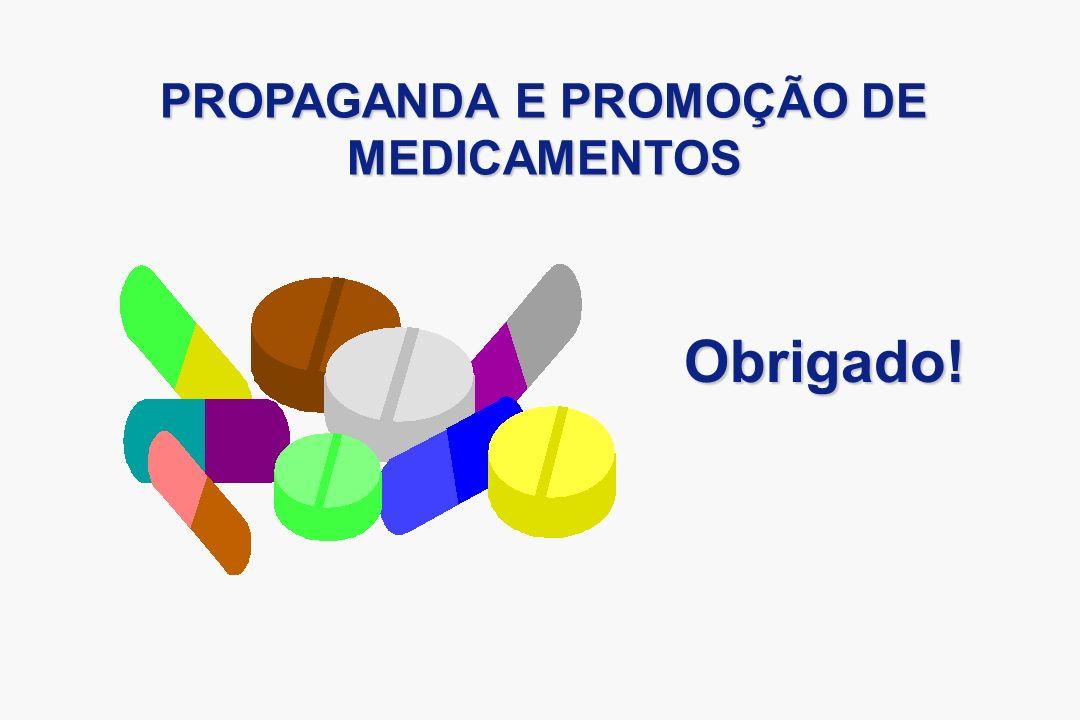 PROPAGANDA E PROMOÇÃO DE MEDICAMENTOS Obrigado!