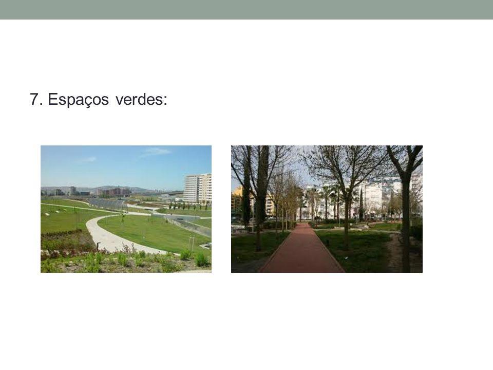 7. Espaços verdes:
