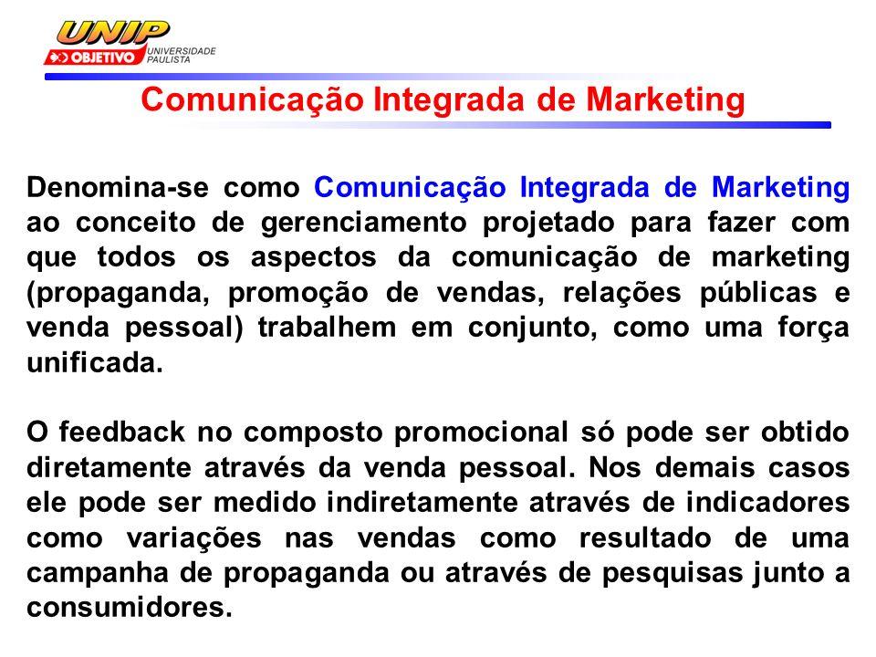 Denomina-se como Comunicação Integrada de Marketing ao conceito de gerenciamento projetado para fazer com que todos os aspectos da comunicação de marketing (propaganda, promoção de vendas, relações públicas e venda pessoal) trabalhem em conjunto, como uma força unificada.