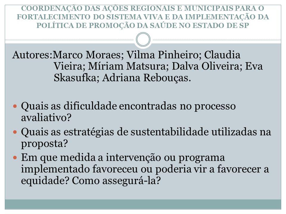 DESAFIOS NA CONSOLIDAÇÃO DE AMBIENTES LIVRES DO TABACO EM UMA IES DE CURITIBA Autores: Denise Machado; Katia Yumi Uchimura; Juliana Londero Quais as dificuldade encontradas no processo avaliativo.