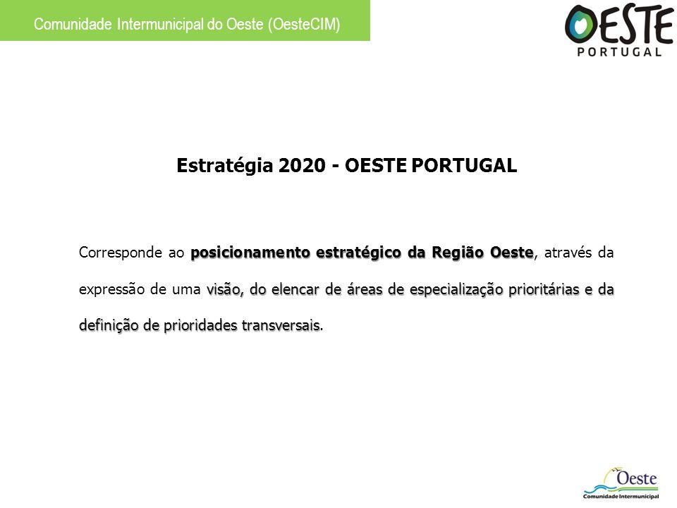 Estratégia 2020 - OESTE PORTUGAL posicionamento estratégico da Região Oeste visão, do elencar de áreas de especialização prioritárias e da definição d