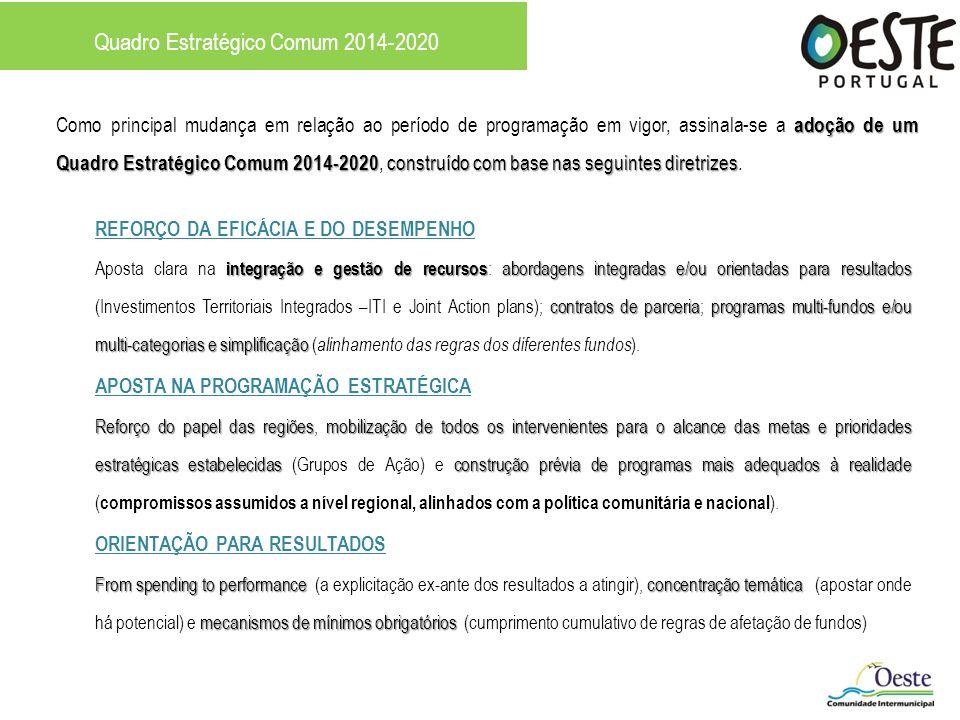 adoção de um Quadro Estratégico Comum 2014-2020 construído com base nas seguintes diretrizes Como principal mudança em relação ao período de programaç