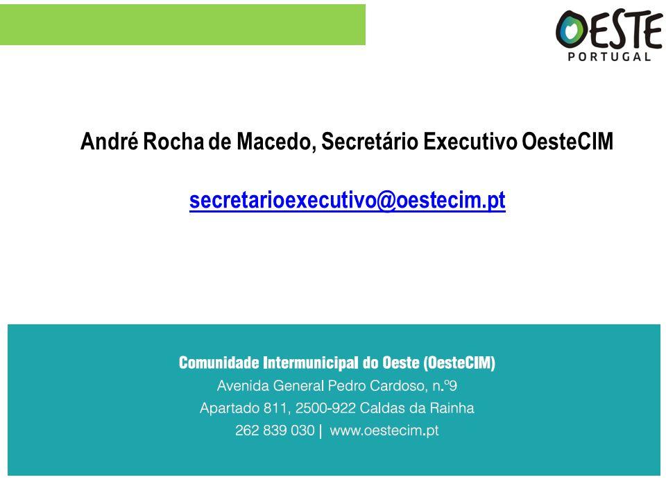 André Rocha de Macedo, Secretário Executivo OesteCIM secretarioexecutivo@oestecim.pt