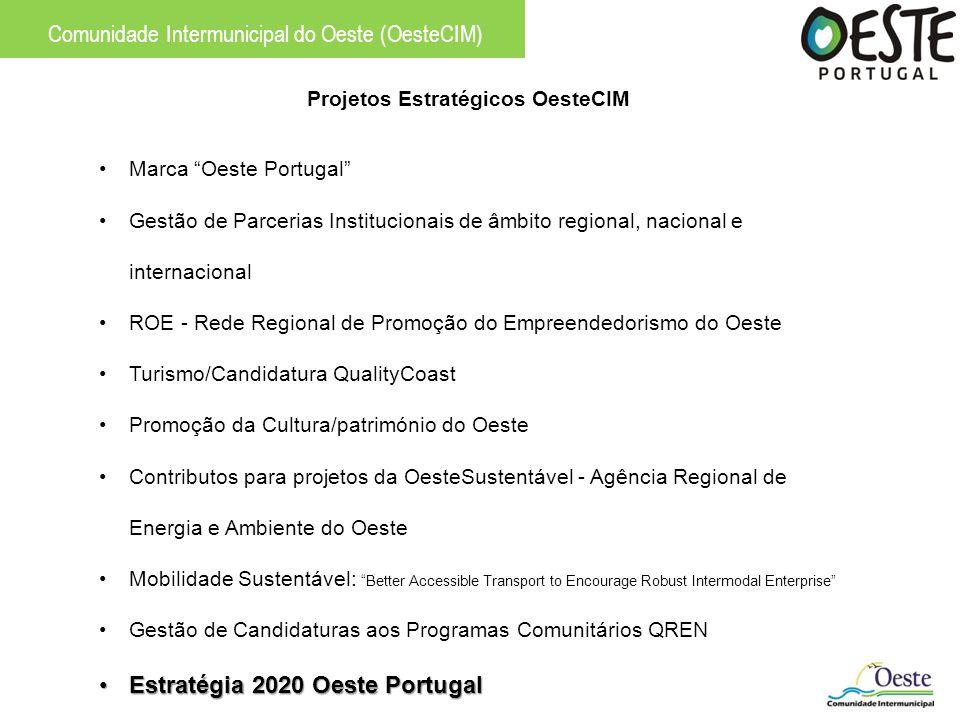 Projetos Estratégicos OesteCIM Marca Oeste Portugal Gestão de Parcerias Institucionais de âmbito regional, nacional e internacional ROE - Rede Regiona
