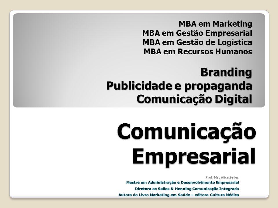 Comunicação Empresarial MBA em Marketing MBA em Gestão Empresarial MBA em Gestão de Logística MBA em Recursos HumanosBranding Publicidade e propaganda